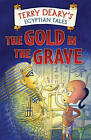 The Gold in the Grave by Terry Deary (Paperback, 2004)
