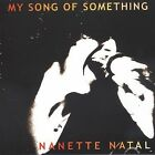 My Song of Something by Nanette Natal (CD, Jun-2003, Benyo Music Productions)