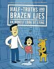 Half-Truths and Brazen Lies: An Honest Look at Lying by Kira Vermond (Hardback, 2016)