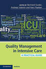 Quality Management in Intensive Care: A Practical Guide by Cambridge University Press (Paperback, 2016)