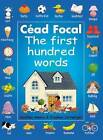 Cead Focal: The First Hundred Words by Stephen Cartwright, Heather Amery (Paperback, 2003)