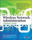 Wireless Network Administration: A Beginner's Guide by Wale Soyinka (Paperback, 2010)