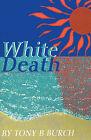 White Death by Tony B Burch (Paperback / softback, 2001)