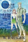 Under The Blue Sun 9781436370806 by William Hagen Paperback
