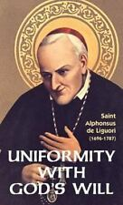 Uniformity with God's Will by St. Alphonsus de Liguori (2009, Paperback, Reprint)