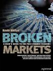 Broken Markets: A User's Guide to the Post-Finance Economy by Kevin Mellyn (Paperback, 2012)