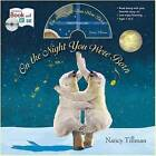 On the Night You Were Born by Nancy Tillman (Mixed media product)