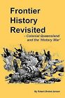 Frontier History Revisited: Queensland and the 'History War' by Robert Orsted-Jensen, Robert Rsted-Jensen (Paperback / softback, 2011)