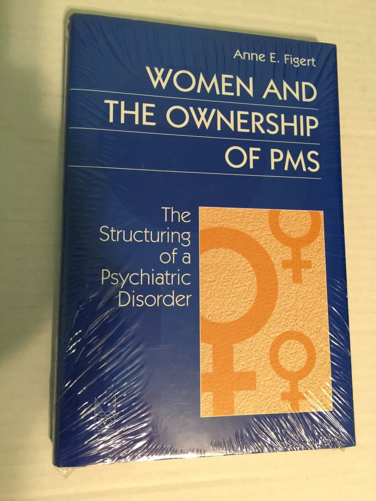 Women and the Ownership of PMS : Anne E Figert Paperback Book
