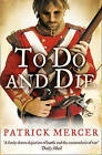 To Do and Die by Patrick Mercer (Paperback, 2010)
