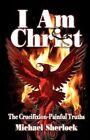 I Am Christ by Michael Sherlock (Paperback / softback, 2012)