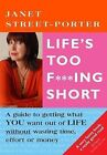 Life's Too F***ing Short by Janet Street-Porter (Paperback, 2009)