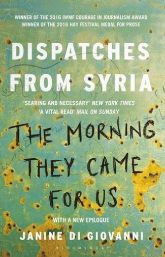 Di Giovanni Janine-Morning They Came For Us (Dispatches From Syria) BOOK NEUF