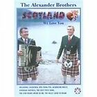 The Alexander Brothers - Scotland We Love You [DVD] (+DVD, 2004)