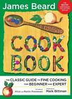 The Fireside Cook Book : The Classic Guide to Fine Cooking for Beginner and Expert by James A. Beard (2008, Hardcover)