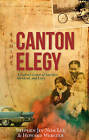 Canton Elegy: A Father's Letter of Sacrifice, Survival and Love by Howard Webster, Stephen Jin-Nom Lee (Hardback, 2013)