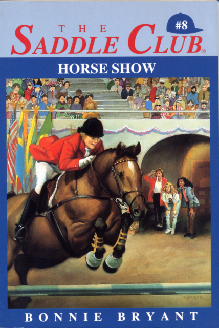 The Saddle Club: Horse Show No. 8 by Bonnie Bryant (1989, Paperback)