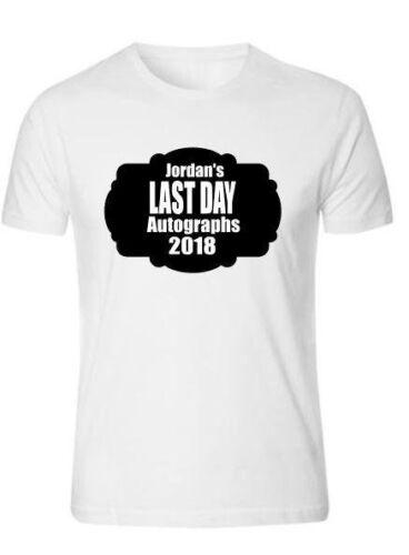 """il tuo nome/"""" ULTIMO GIORNO AUTOGRAFI Carino Design Personalizzato diplomati T-shirt,"""