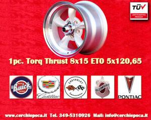 1 cerchio Torq Thrust 8x15 ET0 5x120 Buic Cadillac Pontiac Chevrolet Oldsmobile