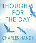Thoughts for the Day by Charles B. Handy (Paperback, 1999)
