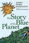 Story of The Blue Planet 9781609805067 by Andri Snaer Magnason Paperback