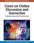 Cases on Online Discussion and Interaction: Experiences and Outcomes by Joan E. Aitken, Leonard Shedletsky (Hardback, 2010)
