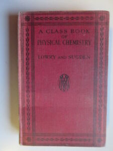 Acceptable-A-Class-Book-Of-Physical-Chemistry-Lowry-T-Martin-and-Sugden-S