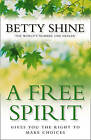 A Free Spirit by Betty Shine (Paperback, 2002)