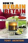 How to Regain and Retain Your Health 9781480901704 by Tony Akineymi Paperback