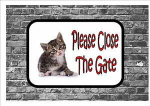 Image is loading Please-Close-The-Gate-Cat-Kitten-Design-Metal-  sc 1 st  eBay & Please Close The Gate Cat Kitten Design Metal Door Sign Gate Sign ...