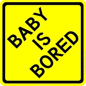 image is loading 034 baby is bored 034 car sticker decal