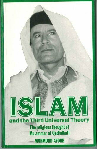 Islam and the Third Universal Theory  The Religious Thought of Mu amm