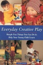 Everyday Creative Play: Simple Fun Things You Can Do to Help Your Pres-ExLibrary