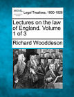 Lectures on the Law of England. Volume 1 of 3 by Richard Wooddeson (Paperback / softback, 2010)