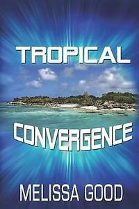 Tropical-Convergence-Paperback-by-Good-Melissa-Brand-New-Free-P-amp-P-in-the-UK