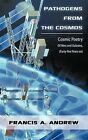 Pathogens from the Cosmos: Cosmic Poetry of Men and Galaxies, Forty-five Years on by Francis A. Andrew (Paperback, 2009)
