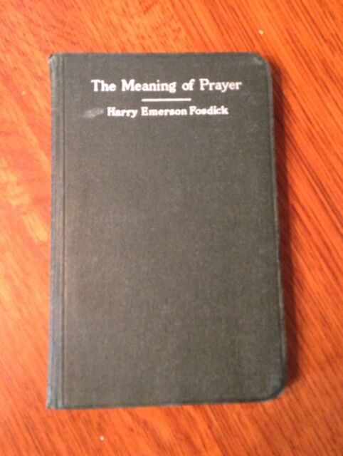 """Vintage """"The Meaning of Prayer"""" by Harry Emerson Fosdick- 1915"""