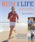 Run for Life by Sam Murphy (Paperback, 2009)