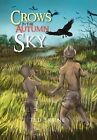 Crows in the Autumn Sky by Ted Sabine (Hardback, 2011)