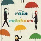 From Rain to Rainbows by Chronicle Books (Hardback, 2015)