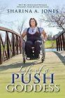 Life of a Push Goddess by Sharina A Jones (Paperback / softback, 2013)