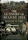 The Gunners of August 1914 by John Hutton (Hardback, 2014)