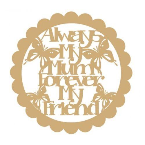 Always My Mum Forever My Friend Plaque 3mm MDF Wooden Craft Blank