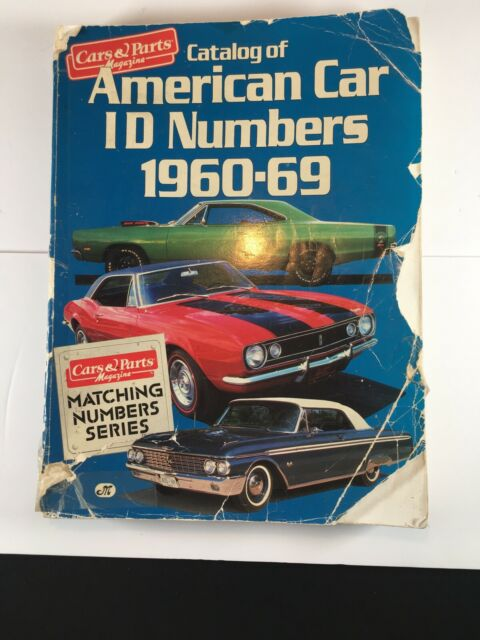 Matching Number Ser Catalog Of American Car I D Numbers 1960 69 By Cars And Parts Magazine Staff 1991 Trade Paperback Revised Edition For Sale Online Ebay