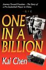 One in a Billion Journey Toward Freedom 9781425985035 by Kai Chen Paperback