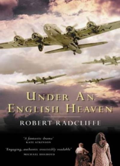 Under An English Heaven,Robert Radcliffe