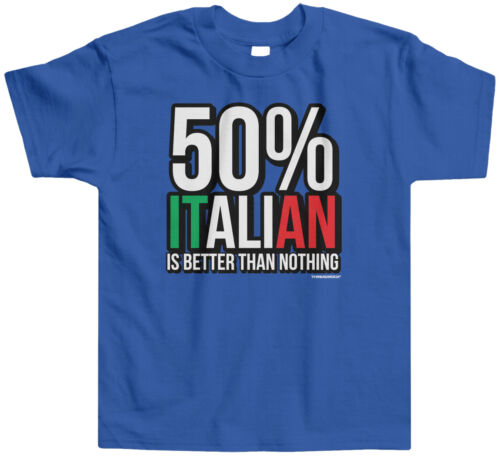 Threadrock Kids 50/% Italian Is Better Than Nothing Toddler T-shirt Italy