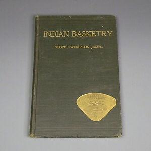 1902 book - Indian Basketry - George Wharton James - materials, symbolism