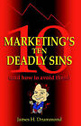 Marketing's 10 Deadly Sins (and How to Avoid Them) by James H Drummond (Paperback / softback, 2004)
