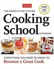 The America's Test Kitchen Cooking School Cookbook: Everything You Need to Know to Become a Great Cook by America's Test Kitchen (Hardback, 2013)
